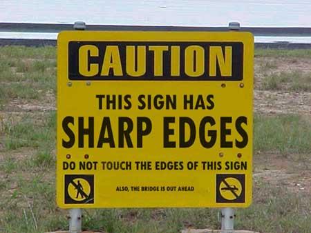 Mind the sharp edges - and the bridge